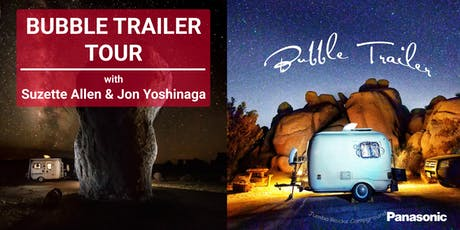 Bubble Trailer Light Tour Event  With Suzette Allen & Jon Yoshinaga tickets