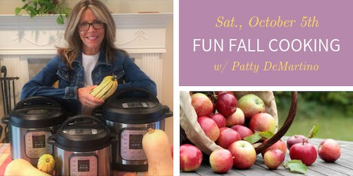 Fun Fall Cooking w/ Patty DeMartino of PlantPath Wellness - Sat., 10/05