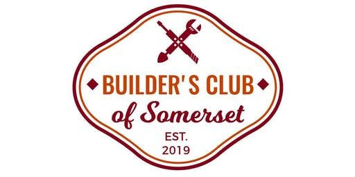 Somerset Builders' Club Meeting