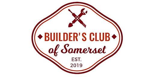Somerset Builders' Club Meeting