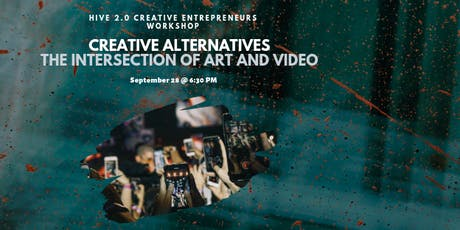 Creative Alternatives | The Intersection of Art and Video tickets