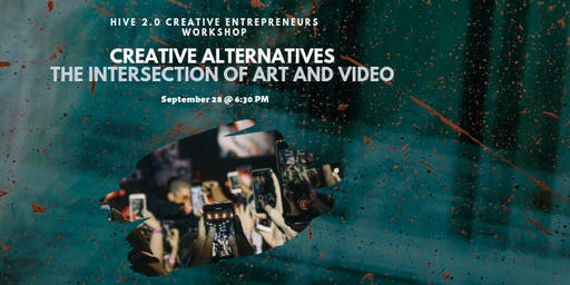 Creative Alternatives | The Intersection of Art and Video
