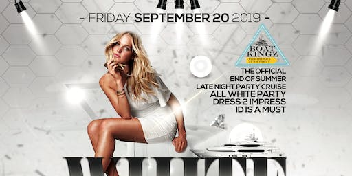 END OF SUMMER ALL WHITE AFFAIR :: LATE NIGHT YACHT PARTY :: BOAT KINGZ