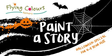 'Paint A Story' - Halloween Special for 4-8 year olds 5.30pm-6:30pm tickets