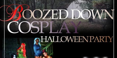BOOZED DOWN COSPLAY HALLOWEEN PARTY tickets