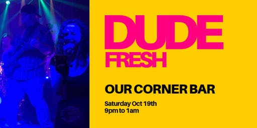 Live Music at Our Corner Bar featuring Dude Fresh