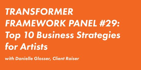 FRAMEWORK PANEL #29: Top 10 Business Strategies for Artists tickets