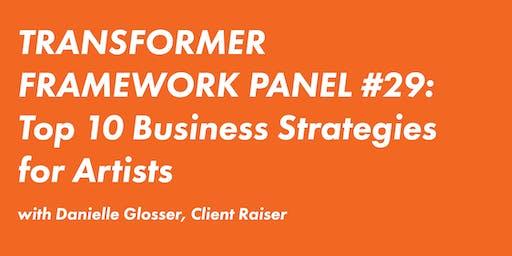 FRAMEWORK PANEL #29: Top 10 Business Strategies for Artists