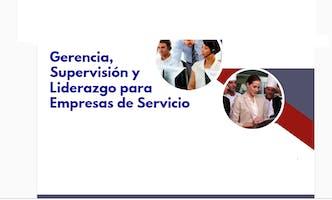 Gerencia, Supervisión y Liderazgo para Empresas de Servicio