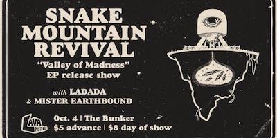 Snake Mountain Revival(EP Release), Ladada, Mister Earthbound at The Bunker