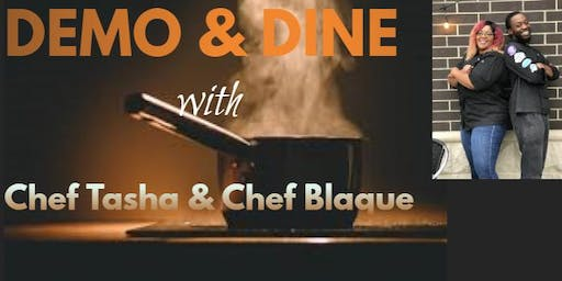 Demo and Dine w/ Chef Tasha and Chef Blaque