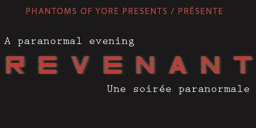 REVENANT : Une Soirée Paranormale / A Paranormal Evening.