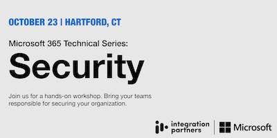 Microsoft 365 Technical Series: Security | Hartford, CT