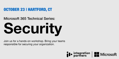 Microsoft 365 Technical Series: Security | Hartford, CT tickets