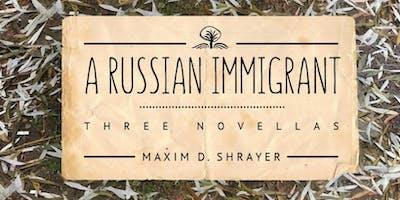 Maxim Shrayer - A Russian Immigrant: Three Novellas