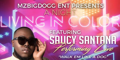 MzBigDogg Presents A Night Living In Color With Saucy Santana  tickets