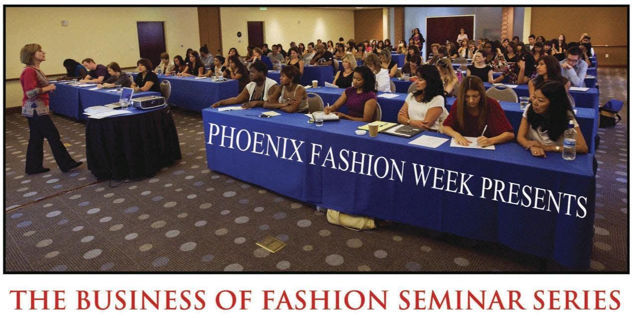 Phoenix Fashion Week's Business of Fashion Seminar Series