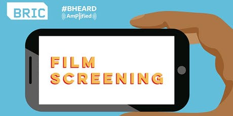 Film Screening | #BHeard Amplified tickets