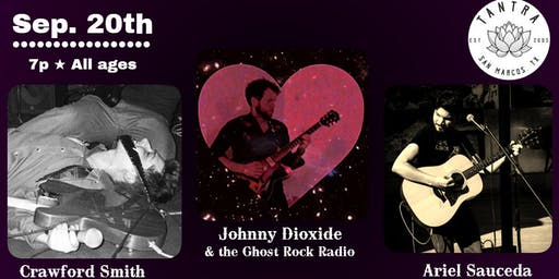 Johnny Dioxide / Crawford Smith / Ariel Sauceda