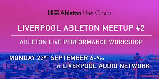 Liverpool Ableton Meetup #2