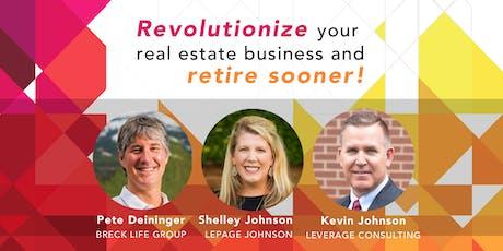 Revolutionize Your Real Estate Business & Retire Sooner! tickets