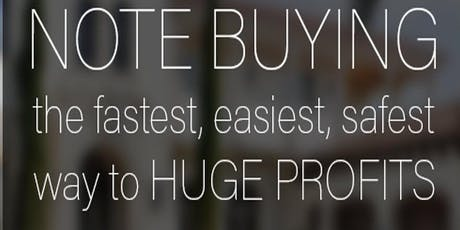Note Buying - The safest way to huge profits in Real Estate Investing tickets