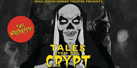 Drag Queen Dinner Theatre: Tales from the Crypt tickets