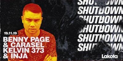 Shutdown: Benny Page & Carasel | Kelvin 373 & Inja