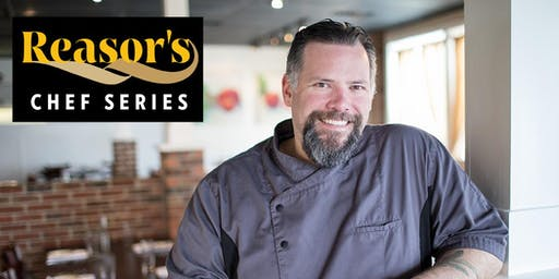 Reasor's Chef Series Featuring Chef Justin Thompson