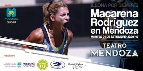"""""""Leona por Siempre"""". Conferencia: MACARENA RODRIGUEZ en Mendoza entradas"""