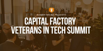 Bunker Brews Dallas-Fort Worth: Capital Factory Veterans in Tech Summit