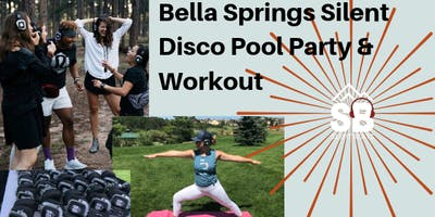 Bella Springs Silent Disco Pool Party & Workout