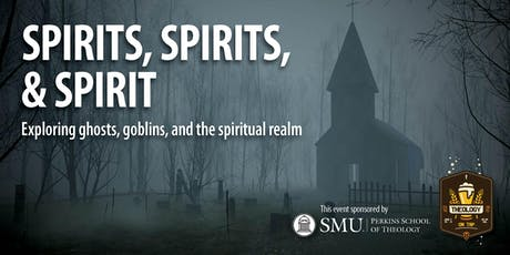 Spirits, Spirits, & Spirit: Ghosts, Goblins, & the Spiritual Realm - Theology on Tap tickets