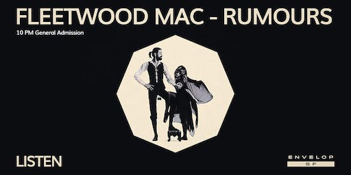 Fleetwood Mac - Rumours : LISTEN (10pm General Admission)