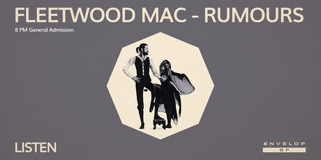 Fleetwood Mac - Rumours : LISTEN (8pm General Admission) tickets