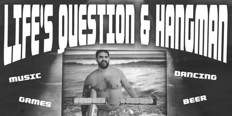 Life's Question & Hangman DJ Dance Party tickets