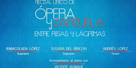 ENTRE RISAS Y LÁGRIMAS - Recital Lírico de  Ópera y Zarzuela entradas