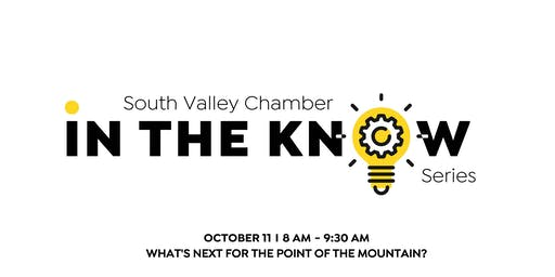 South Valley Chamber In The Know: What's Next for the Point of the Mountain
