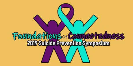 Foundations of Connectedness 2019 Suicide Prevention Symposium tickets