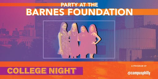 College Night at the Barnes Foundation