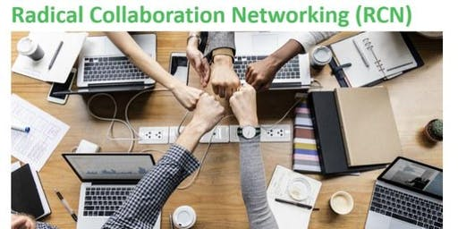Radical Collaboration Networking (RCN)