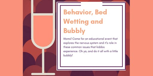 Behavior, Bedwetting and Bubbly