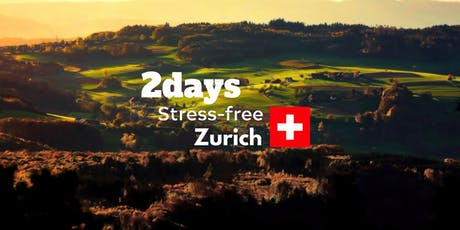 2 Days Stress-Free Zurich with PositiveTom tickets
