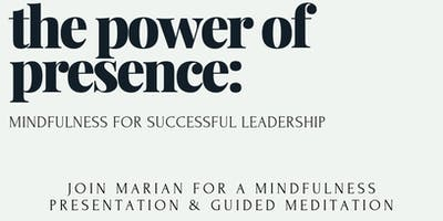 The Power of Presence: Mindfulness for Successful Leadership