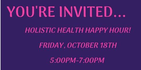 Holistic Health Happy Hour