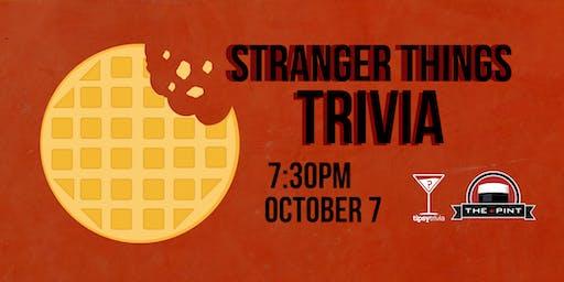 Stranger Things Trivia - Oct 7, 7:30pm - The Pint YEG
