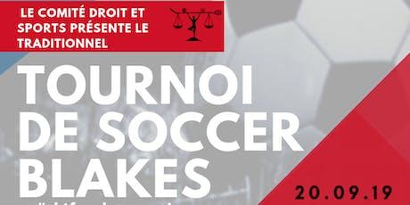 Tournoi de soccer Blakes x Comité Droit et Sports édition 2019 billets