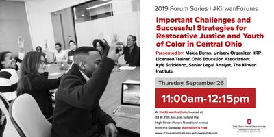 Kirwan Forums: Important Challenges and Successful Strategies for Restorative Justice and Youth of Color in Central Ohio