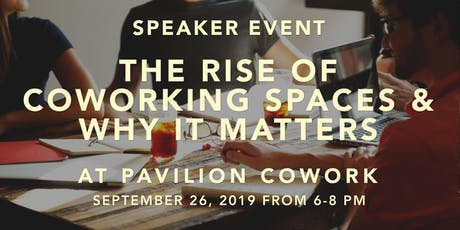 Speaker Event - The Rise of Coworking Spaces and Why it Matters tickets