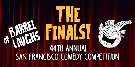 Barrel of Laughs: The Finals of The 44th San Francisco Comedy Competition tickets